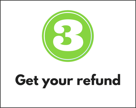 Step 3: Get Your Refund