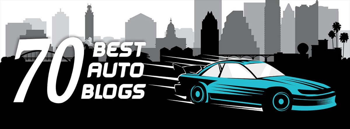 70 Best Auto Blogs to Follow In 2018